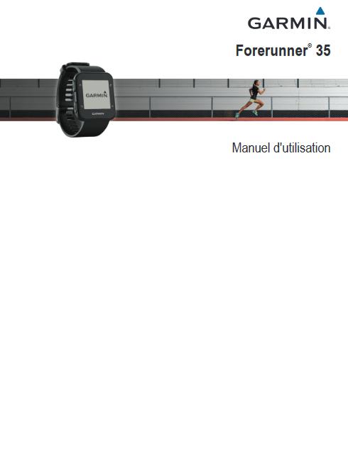 Manuel d'utilisation de la montre connectée Garmin Forerunner 35 (FR)